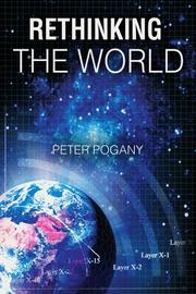 RETHINKING THE WORLD by Peter Pogany