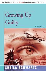 GROWING UP GUILTY by Sheila Schwartz