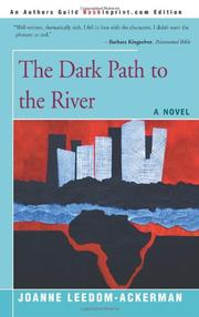 THE DARK PATH TO THE RIVER by Joanne Leedom-Ackerman