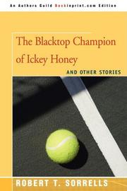 THE BLACKTOP CHAMPION OF ICKEY HONEY by Robert T. Sorrells