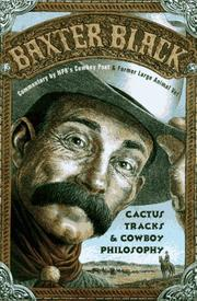 CACTUS TRACKS AND COWBOYS PHILOSOPHY by Baxter Black