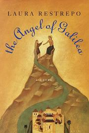 THE ANGEL OF GALILEA by Laura Restrepo