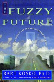 THE FUZZY FUTURE by Bart Kosko