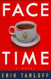 FACE-TIME by Erik Tarloff