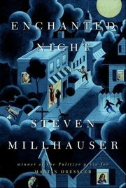 ENCHANTED NIGHT by Steven Millhauser