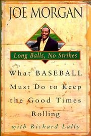 LONG BALLS, NO STRIKES by Joe Morgan