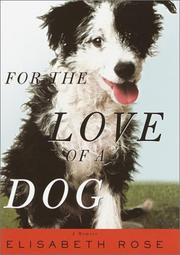 FOR THE LOVE OF A DOG by Rose Elisabeth