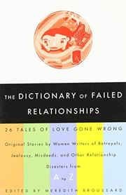THE DICTIONARY OF FAILED RELATIONSHIPS by Meredith Broussard