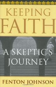 KEEPING FAITH by Fenton Johnson