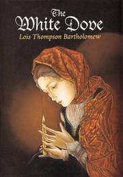 THE WHITE DOVE by Lois Thompson Bartholomew