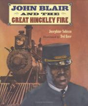 JOHN BLAIR AND THE GREAT HINCKLEY FIRE by Josephine Nobisso