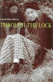 THROUGH THE LOCK by Carol Otis Hurst