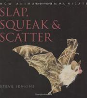 SLAP, SQUEAK & SCATTER by Steve Jenkins