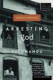 ARRESTING GOD IN KATHMANDU by Samrat Upadhyay