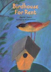 BIRDHOUSE FOR RENT by Harriet Ziefert