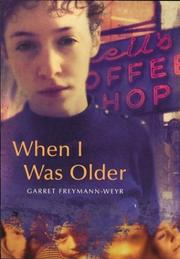 WHEN I WAS OLDER by Garret Freymann-Weyr