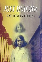 JUST IMAGINE by Pat Lowery Collins