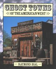 GHOST TOWNS OF THE AMERICAN WEST by Raymond Bial