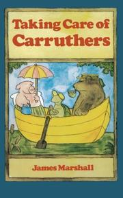 TAKING CARE OF CARRUTHERS by James Marshall