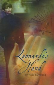LEONARDO'S HAND by Wick Downing