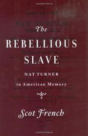THE REBELLIOUS SLAVE by Scot French