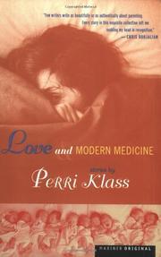 LOVE AND MODERN MEDICINE by Perri Klass