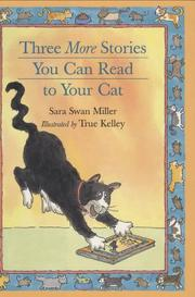 THREE MORE STORIES YOU CAN READ TO YOUR CAT by Sara Swan Miller