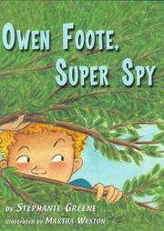 OWEN FOOTE, SUPER SPY by Stephanie Greene