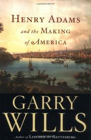 Cover art for HENRY ADAMS AND THE MAKING OF AMERICA