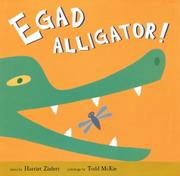 EGAD ALLIGATOR! by Harriet Ziefert