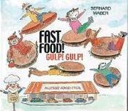 Book Cover for FAST FOOD! GULP! GULP!