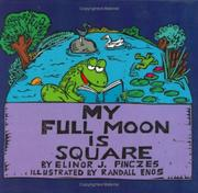 MY FULL MOON IS SQUARE by Elinor J. Pinczes