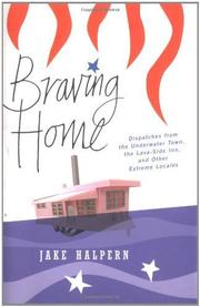BRAVING HOME by Jake Halpern
