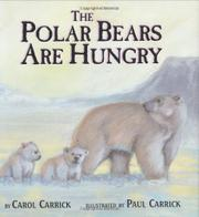 THE POLAR BEARS ARE HUNGRY by Carol Carrick