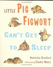 LITTLE PIG FIGWORT CAN'T GET TO SLEEP by Henrietta Branford