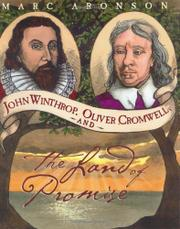 JOHN WINTHROP, OLIVER CROMWELL, AND THE LAND OF PROMISE by Marc Aronson