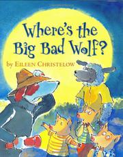 WHERE'S THE BIG BAD WOLF? by Eileen Christelow