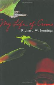 MY LIFE OF CRIME by Richard Jennings