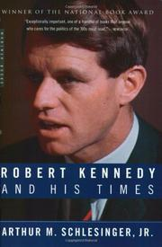 ROBERT KENNEDY AND HIS TIMES by Arthur M. Schlesinger