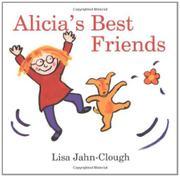 ALICIA'S BEST FRIENDS by Lisa Jahn-Clough