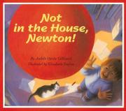 """NOT IN THE HOUSE, NEWTON!"" by Judith Heide Gilliland"