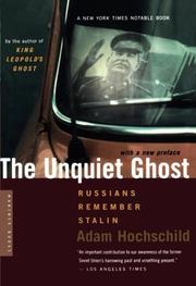 THE UNQUIET GHOST: Russians Remember Stalin by Adam Hochschild