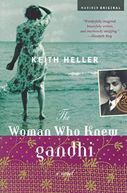 THE WOMAN WHO KNEW GANDHI by Keith Heller