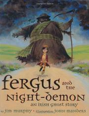 FERGUS AND THE NIGHT-DEMON by Jim Murphy