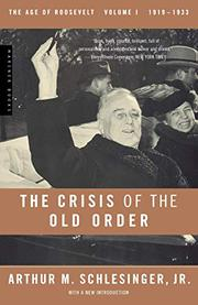 THE CRISIS OF THE OLD ORDER by Arthur M. Schlesinger