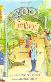 ZOO SCHOOL by Laurie Miller Hornik