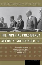 THE IMPERIAL PRESIDENCY by Arthur M. Schlesinger