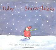 TOBY AND THE SNOWFLAKES by Julie Halpern