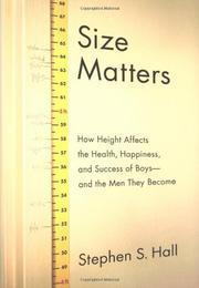 SIZE MATTERS by Stephen S. Hall