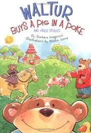 WALTUR BUYS A PIG IN A POKE by Barbara Gregorich